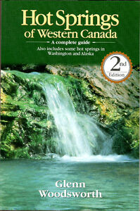 HOT SPRINGS OF WESTERN CANADA,  A Complete Guide