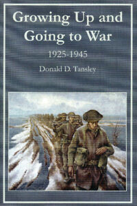 GROWING UP AND GOING TO WAR, 1925-1945 – Donald D. Tansley WWII