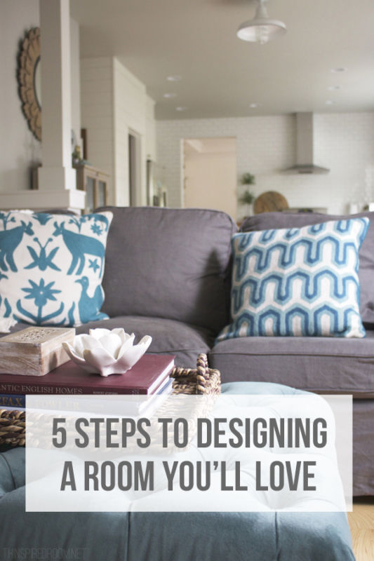 5 Steps to Designing a Room You'll Love