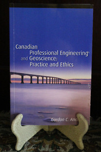 Canadian Professional Eng. & Geoscience: Practice and Ethics
