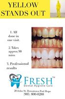 YELLOW STANDS OUT! Fresh Dental Hygiene Care can help