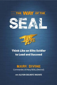 THE WAY OF THE SEAL by MARK DIVINE, Commander, US Navy