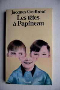 Les têtes à Papineau de J. Godbout. Neuf