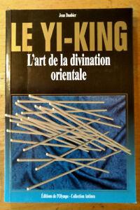 Le Yi-King L'art de la divination orientale