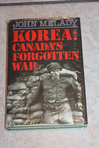 Korea: Canada's Forgotten War Hardcover Book with Dust Jacket