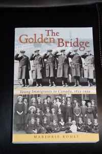 The Golden Bridge, Young Immigrants to Canada 1833-1939