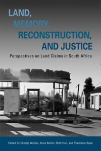Land, Memory, Reconstruction, and Justice by Cherryl Walker