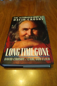 Long Time Gone: The Autobiography of David Crosby First Edition