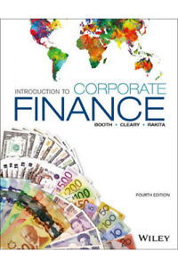 Introduction to Corporate Finance, 4th ed, Booth Cleary Rakita