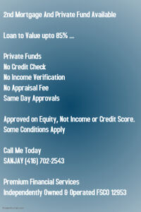 FIRST ~ SECOND MORTGAGES AVAILABLE ~ 416-702-2543 private*******