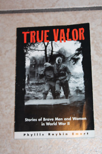 True Valor, Stories of Brave Men & Women in WWII