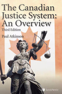 The Canadian Justice System: An Overview (Third Edition)