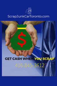 $100-$5000 GET CASH WHEN YOU SCRAP 416-845-3612