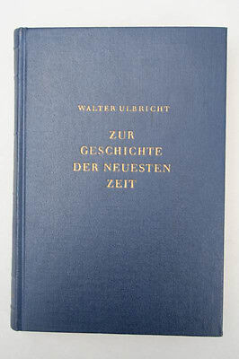 Walter Ulbricht - Zur Geschichte der neuesten Zeit