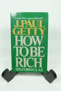 How to be rich by J.Paul Getty
