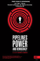'Pipelines Power and Democracy'