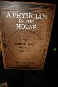 "1904 signed J.H.Greer Medical Book ""A Physician in the House"""