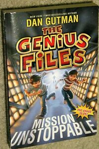 Dan Gutman - The Genius Files - Mission Unstoppable