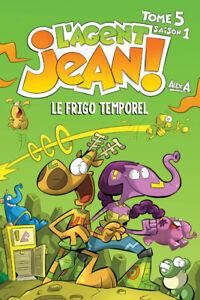 L'agent Jean Le frigo Temporel Tome 5