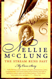 The Stream Runs Fast My Own Story by Nellie McClung