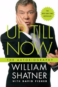 Up Till Now - William Shatner (Autobiography)