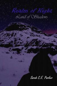 Realm of Night: Shadow of Destiny by Sarah C.E . Parker