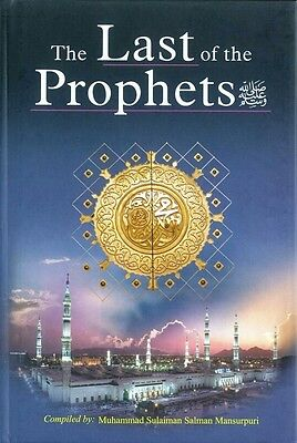 The Last of the Prophets (Muhammad - Peace be upon him) (The Last Prophet Muhammad Peace Be Upon Him)