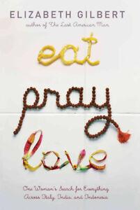 Brand New Hard Cover Eat Pray Love by Elizabeth Gilbert