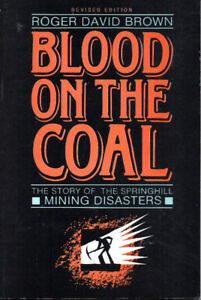 BLOOD ON THE COAL: The Story of the SPRINGHILL Mining Disasters