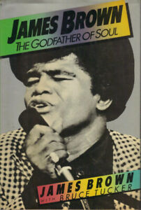 JAMES BROWN The Godfather Of Soul rare hardcover book