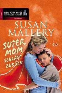 Susan Mallery *** SUPERMOM SCHLÄGT ZURÜCK ***