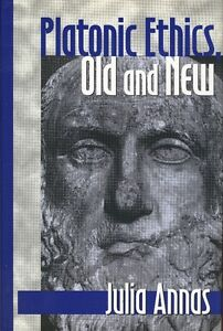 PHILOSOPHY, Julia ANNAS: PLATONIC ETHICS OLD AND NEW