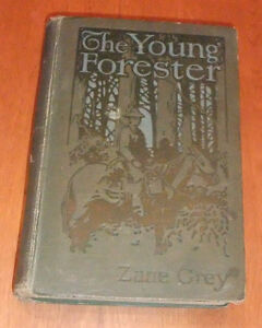 The Young Forester. Grey, Zane. first edition (1910) West Island Greater Montréal image 1