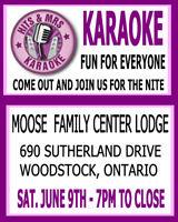 KARAOKE - JUNE 9TH-7 TO CLOSE; MOOSE LODGE WOODSTOCK -