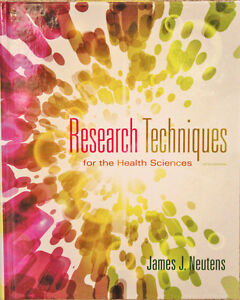 Research Techniques for the Health Sciences 5th Ed. by Neutens