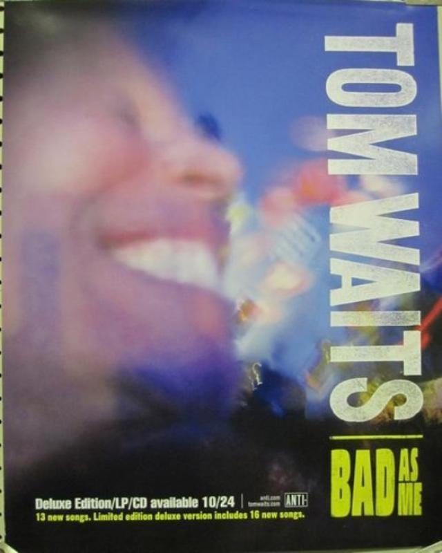 Tom Waits 2011 Bad As Me Promotional Poster Flawless New Old Stock
