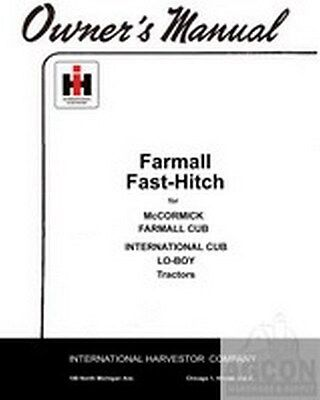 International Harvester Farmall Fast Hitch Cub Lo-boy Owners Operator Manual Ih