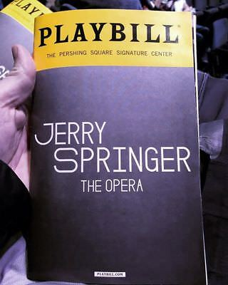 JERRY SPRINGER OPERA PLAYBILL WILL SWENSON PERSHING SQUARE OF BROADWAY Musical