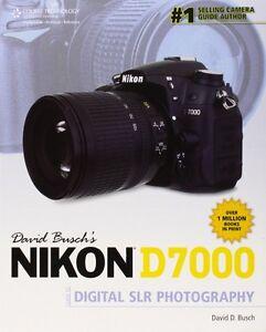 David Busch's Nikon D7000 Guide to digital SLR Photography