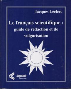 Le français scientifique: Guide de rédaction et de vulgarisation