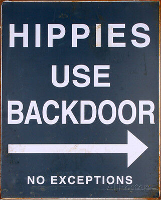 Hippies Use Back Door Tin Sign - 12x15