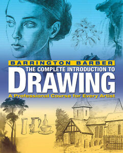 BARRINGTON BARBER: The Complete Introduction to Drawing