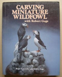 Book . CARVING MINIATURE WILDFOWL,DJ & HC,1988 , 1st printing