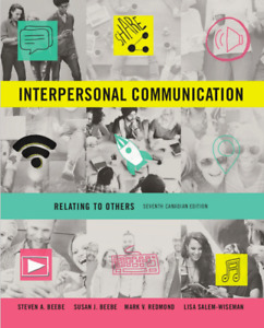 Interpersonal Communication: Relating to Others, (7th Can. Ed)