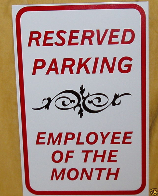EMPLOYEE OF THE MONTH PARKING SIGN RESERVED