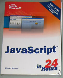 Javascript In 24 Hours, Sams Teach Yourself. (Retails $29.99) $5