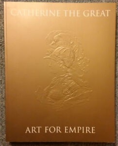 Catherine The Great - Art For Empire - Large Art Book - New