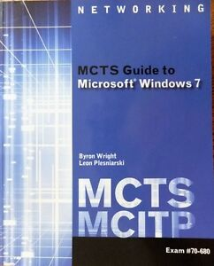Networking MCTS guide to Microsoft Windows 7