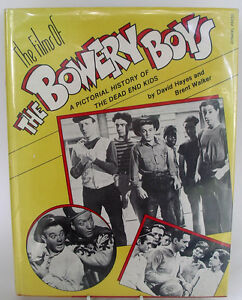 The Films of The Bowery Boys A Pictorial History of the Dead End