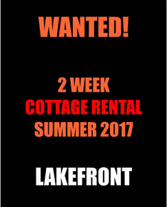 Wanted to rent Lake cottage 2 weeks summer 2017